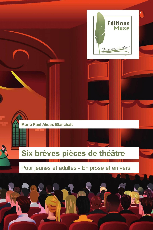 Six brèves pièces de théâtre
