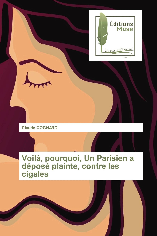 Voilà, pourquoi, Un Parisien a déposé plainte, contre les cigales