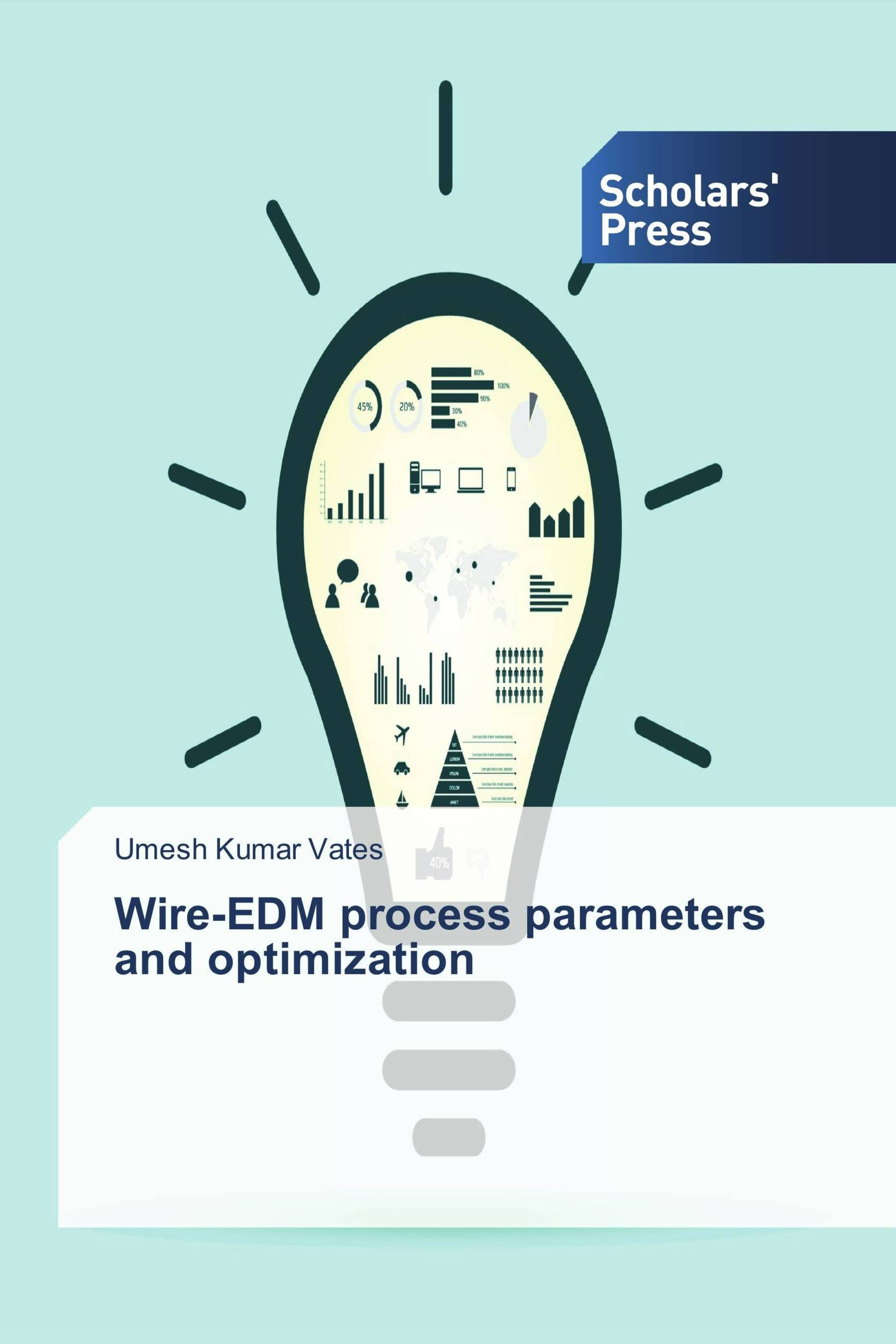 Wire-EDM process parameters and optimization / 978-620-2-30578-5 ...