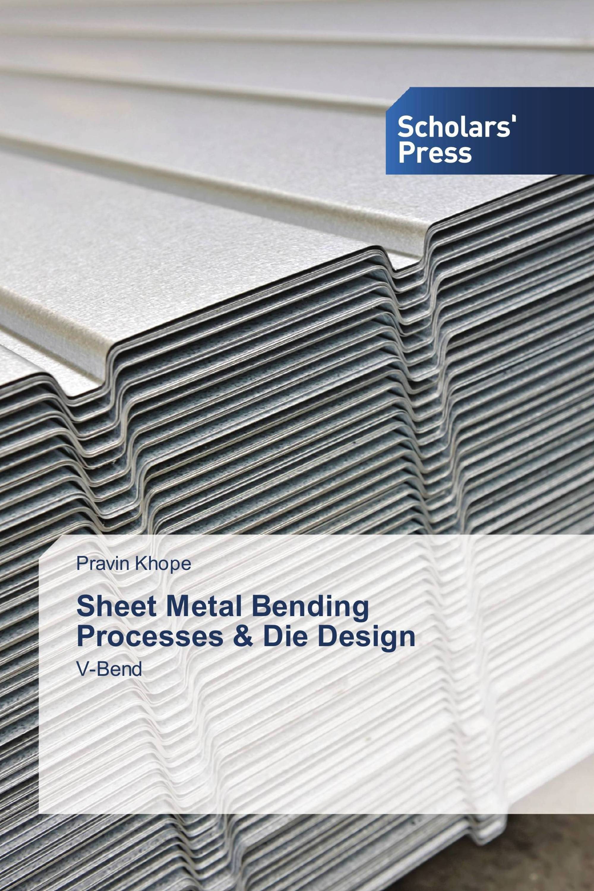 Sheet Metal Bending Processes & Die Design