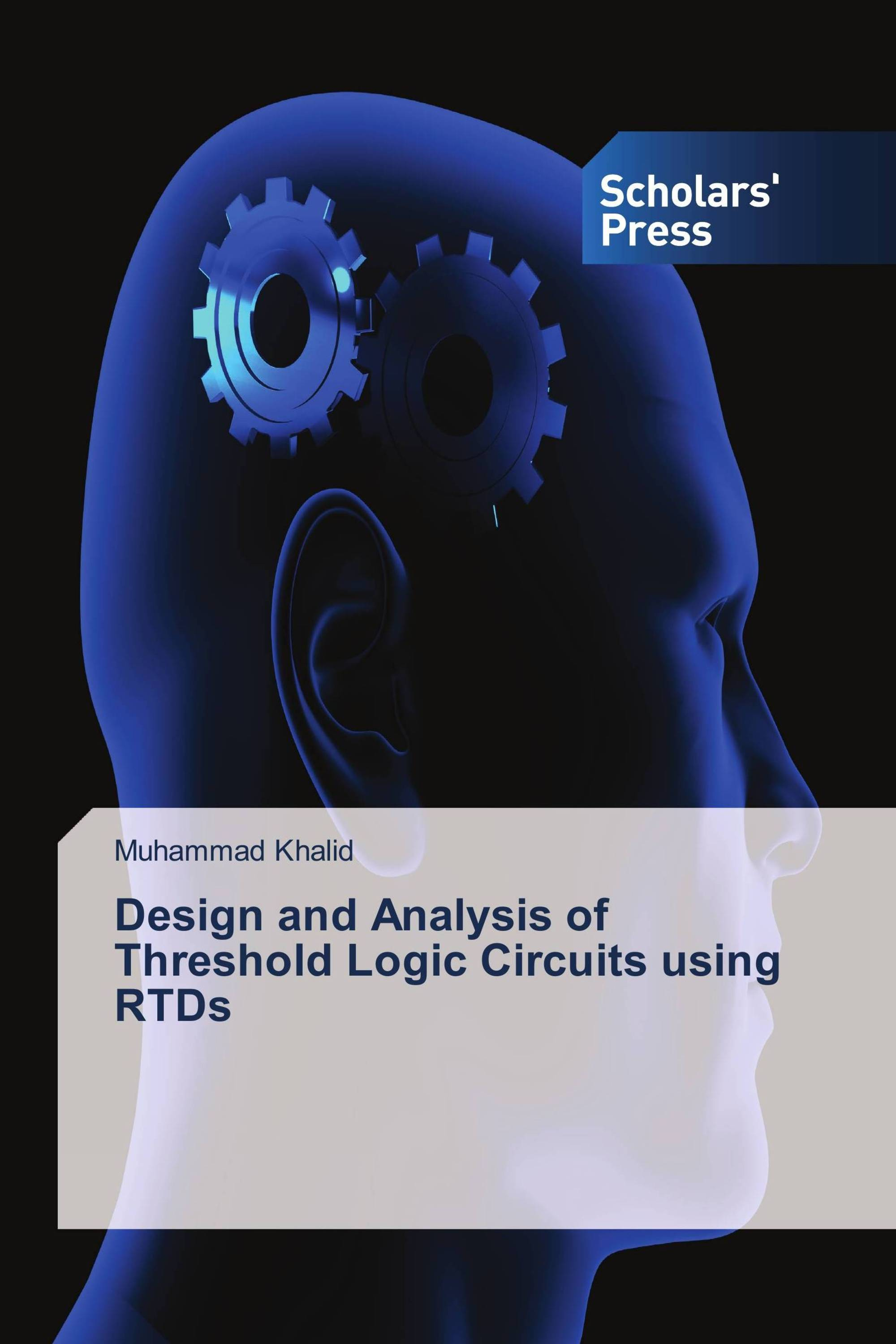 Design And Analysis Of Threshold Logic Circuits Using Rtds 978 620 Cmos Gate Circuitry Gates Electronics Textbook 2 31289 9 9786202312899 6202312890