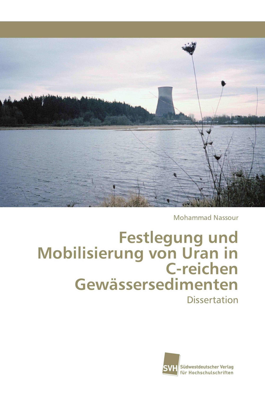 Festlegung und Mobilisierung von Uran in C-reichen Gewässersedimenten