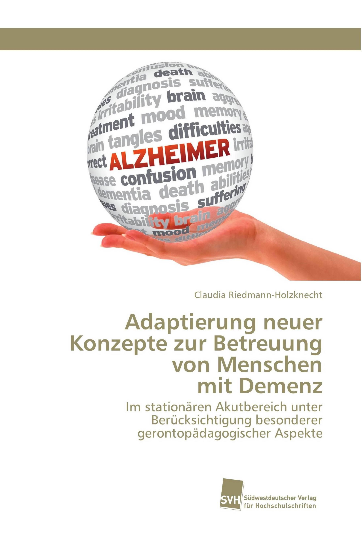 Adaptierung neuer Konzepte zur Betreuung von Menschen mit Demenz