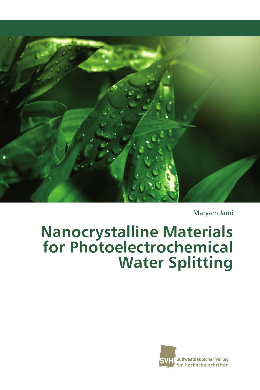 Nanocrystalline Materials for Photoelectrochemical Water Splitting