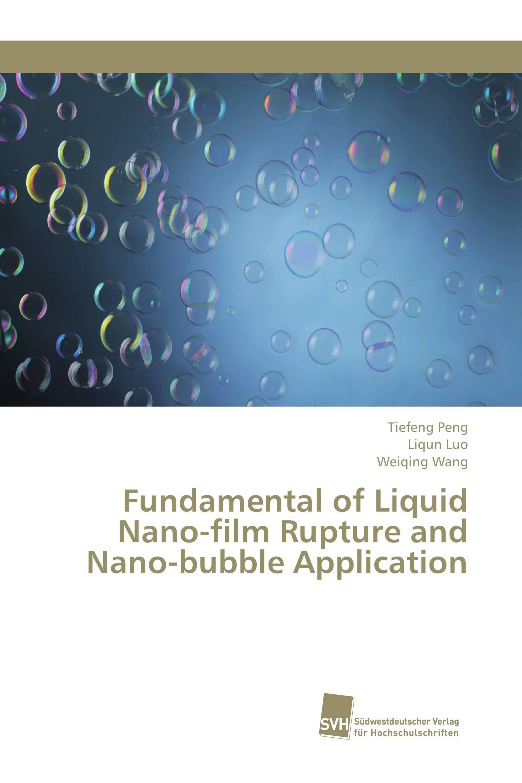 Fundamental of Liquid Nano-film Rupture and Nano-bubble Application