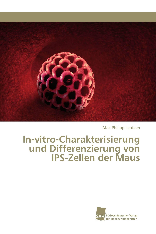 In-vitro-Charakterisierung und Differenzierung von IPS-Zellen der Maus