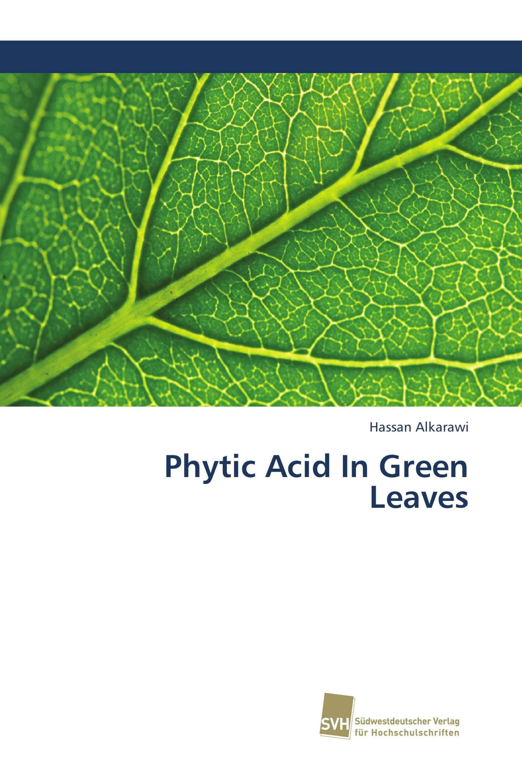 Phytic Acid In Green Leaves