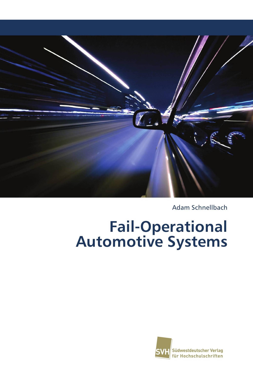 Fail-Operational Automotive Systems