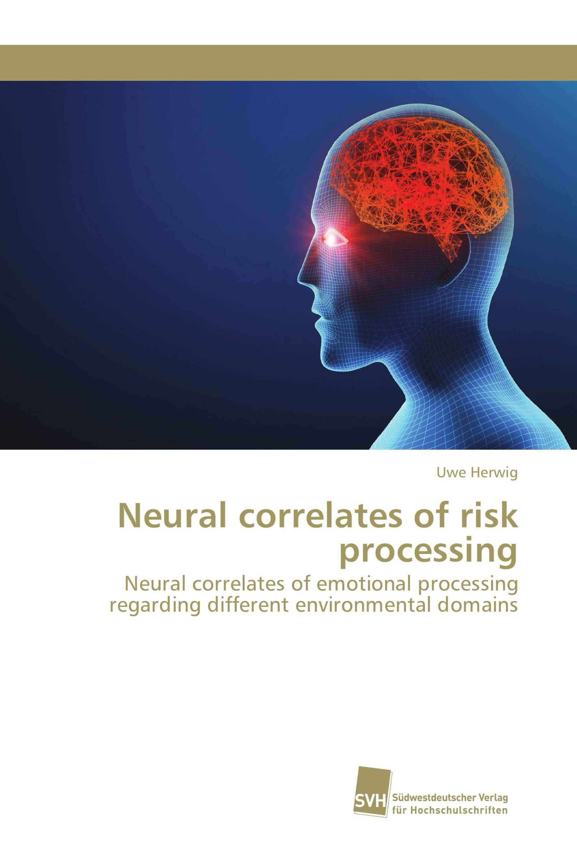 Neural correlates of risk processing