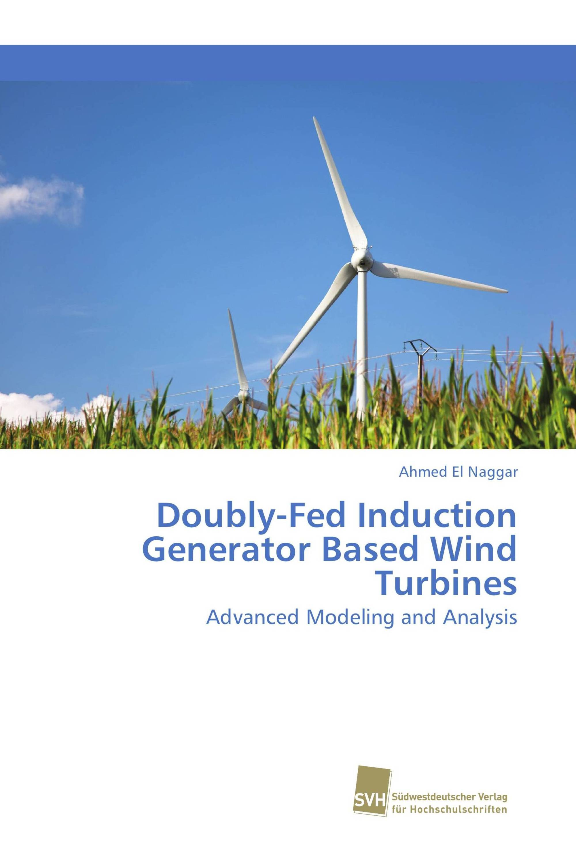 Doubly-Fed Induction Generator Based Wind Turbines