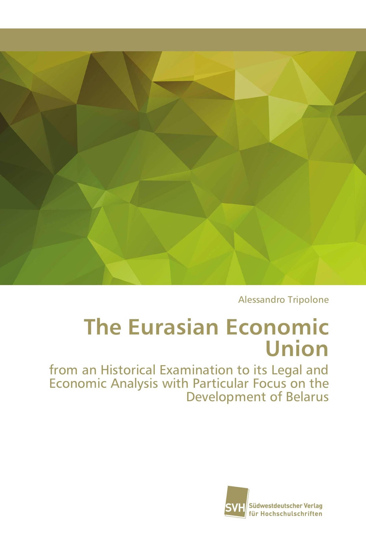 The Eurasian Economic Union