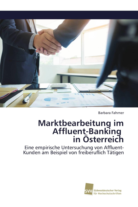 Marktbearbeitung im Affluent-Banking in Österreich