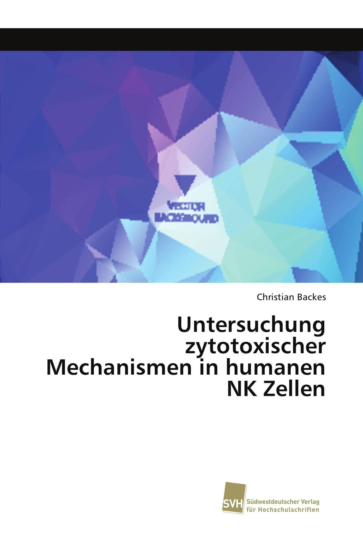 Untersuchung zytotoxischer Mechanismen in humanen NK Zellen