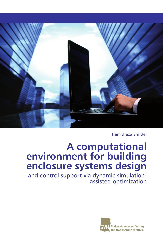 A computational environment for building enclosure systems design