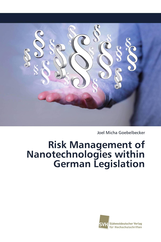 Risk Management of Nanotechnologies within German Legislation