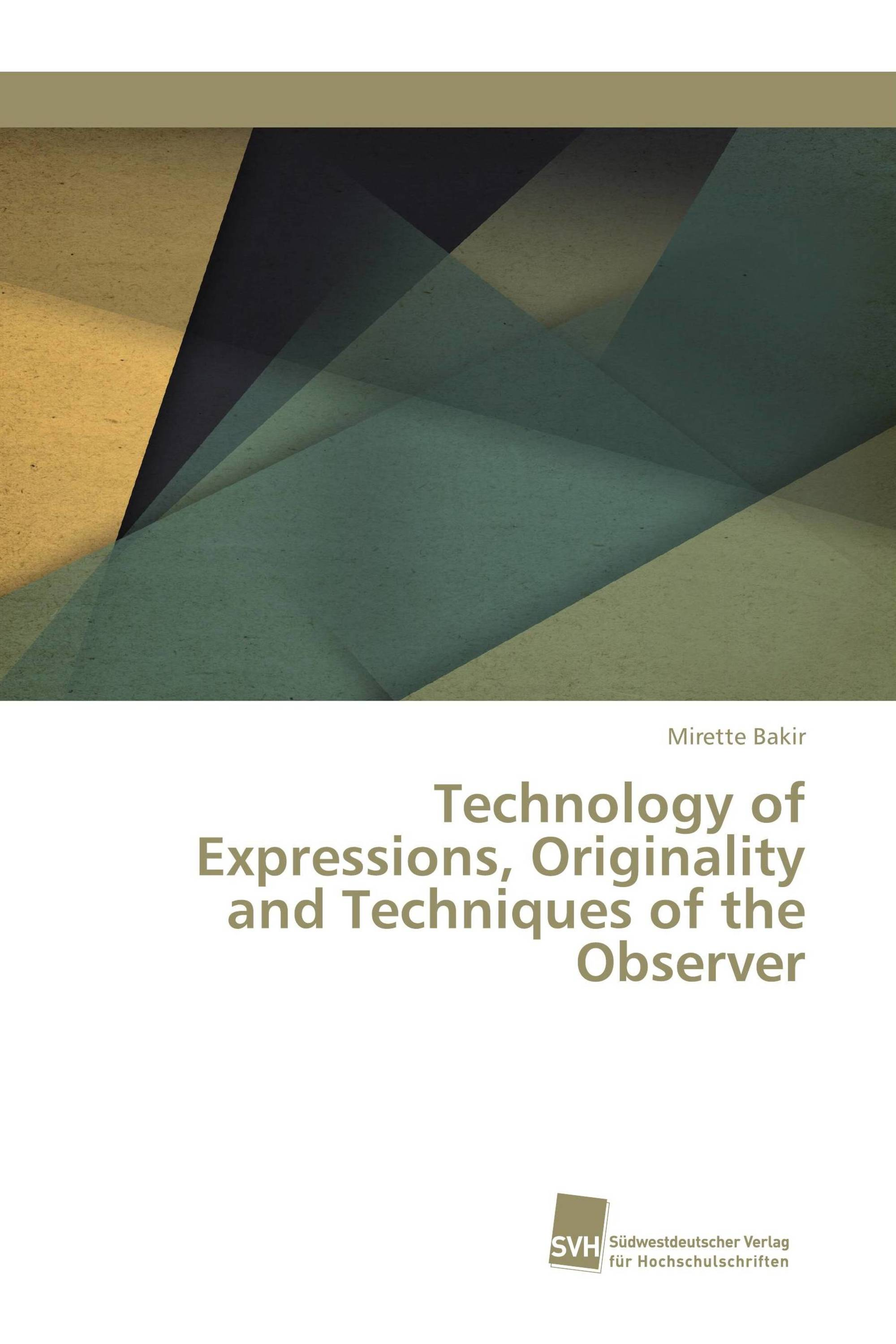Technology of Expressions, Originality and Techniques of the Observer