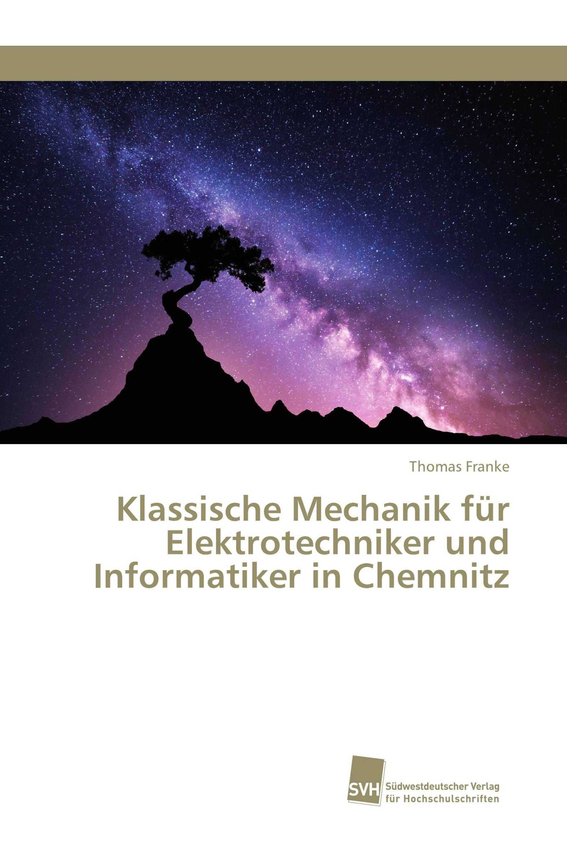 Klassische Mechanik für Elektrotechniker und Informatiker in Chemnitz
