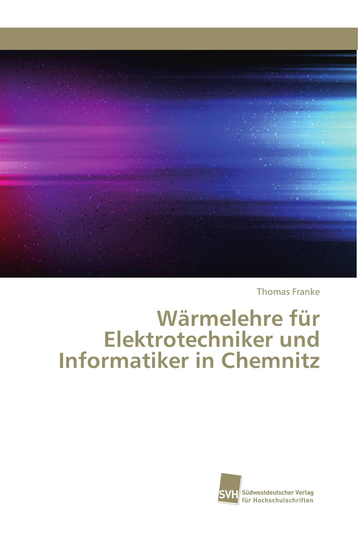 Wärmelehre für Elektrotechniker und Informatiker in Chemnitz