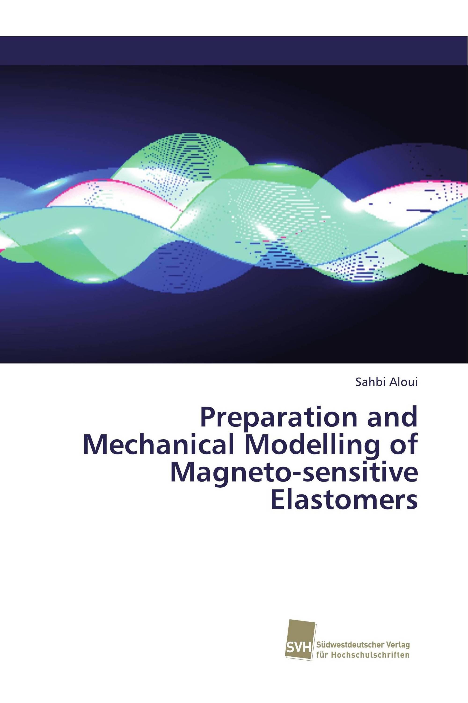 Preparation and Mechanical Modelling of Magneto-sensitive Elastomers