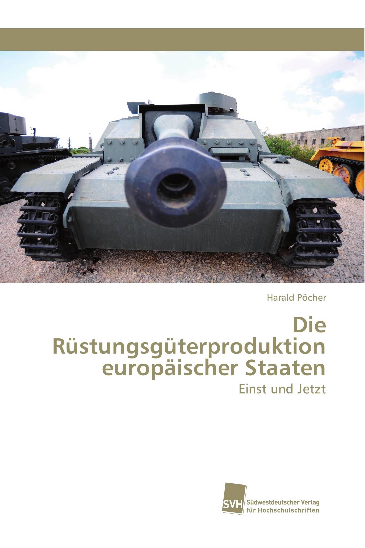 Die Rüstungsgüterproduktion europäischer Staaten