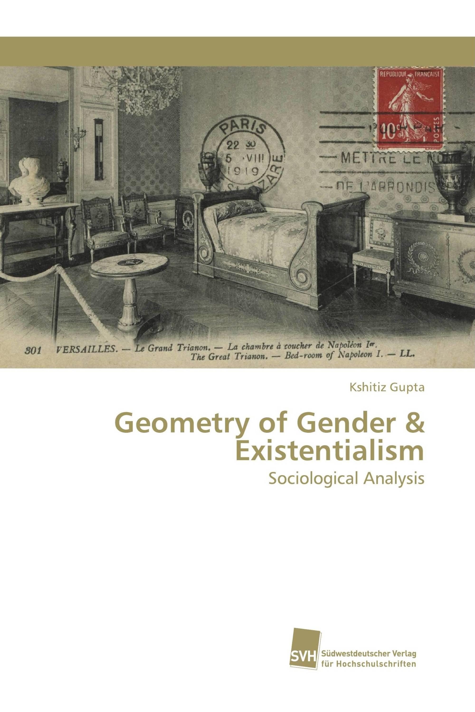 Geometry of Gender & Existentialism