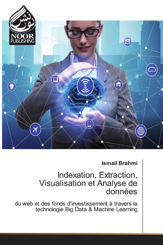 Indexation, Extraction, Visualisation et Analyse de données
