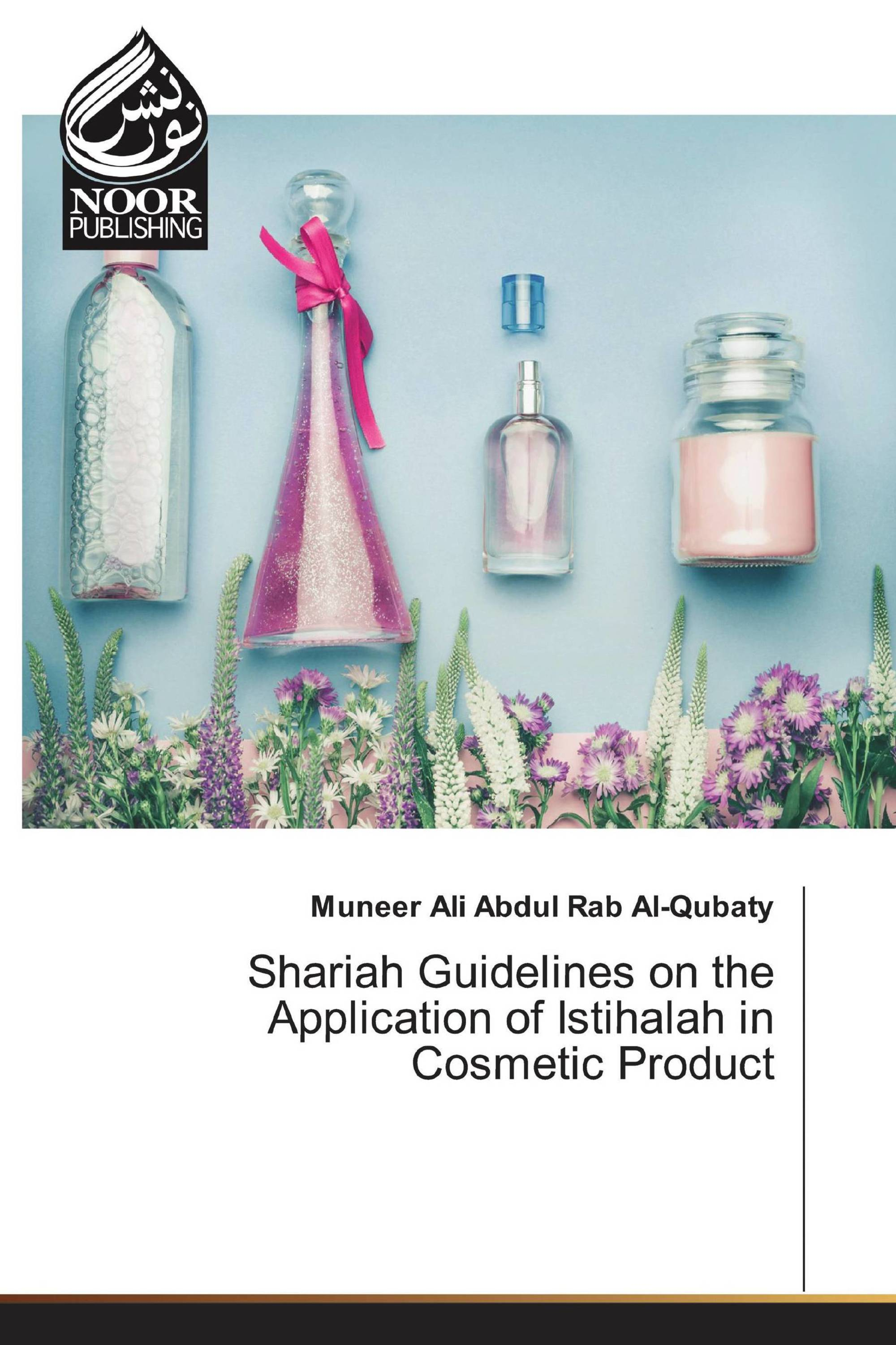 Shariah Guidelines on the Application of Istihalah in Cosmetic Product
