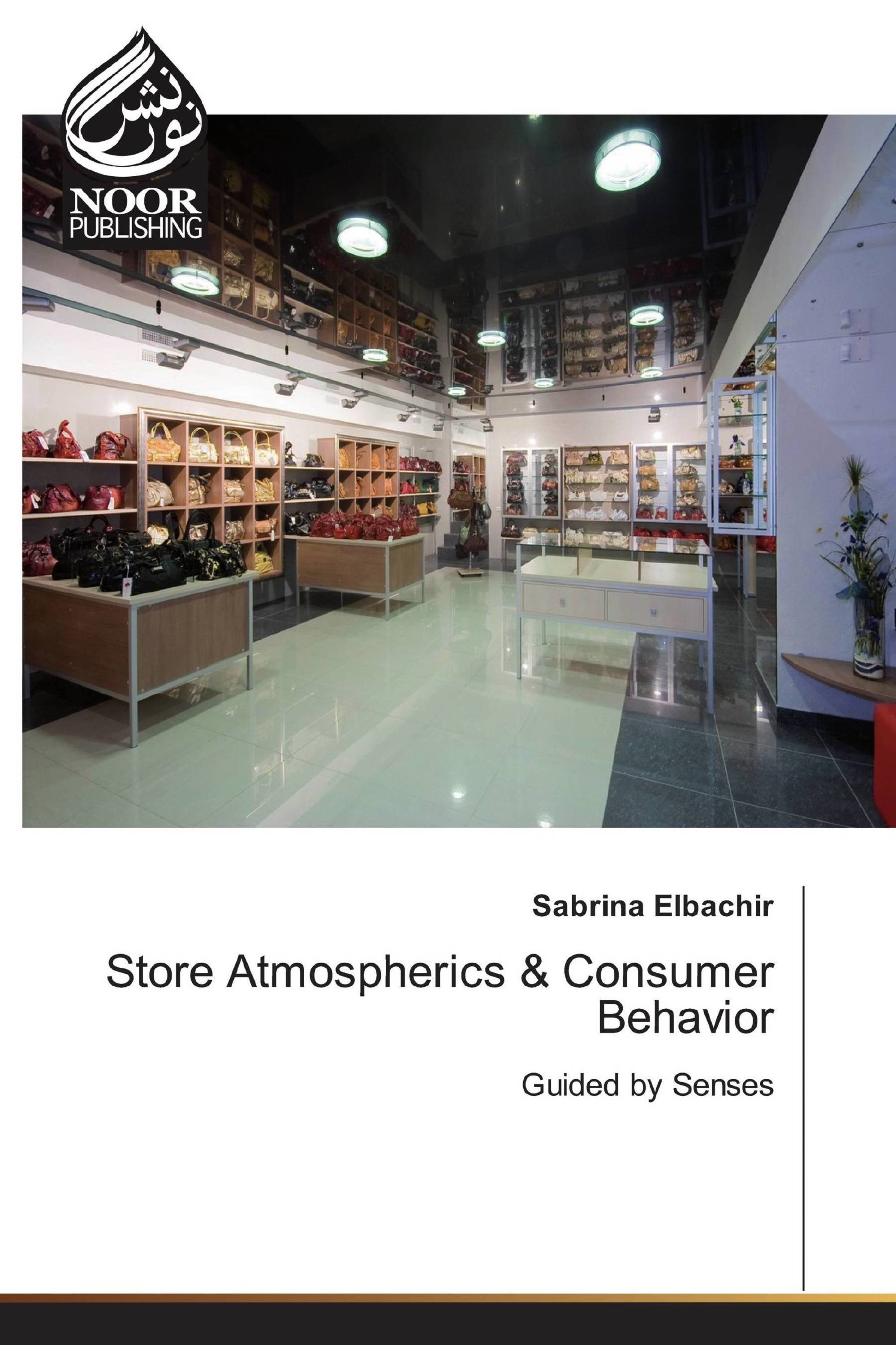 Store Atmospherics & Consumer Behavior
