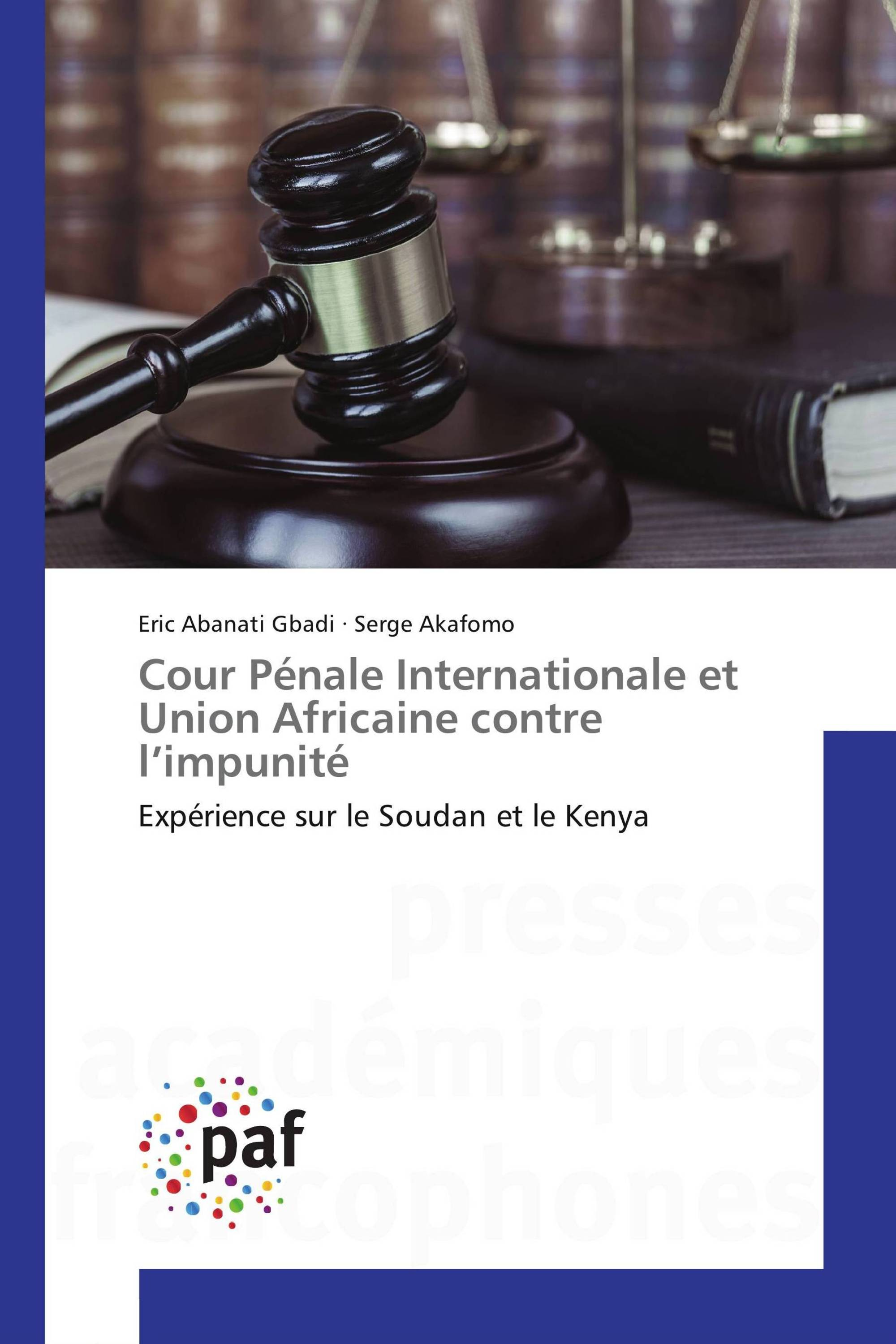 Cour Pénale Internationale et Union Africaine contre l'impunité