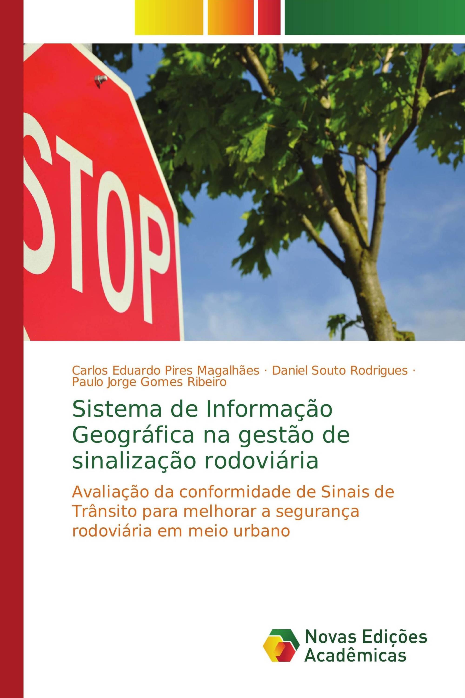 Sistema de Informação Geográfica na gestão de sinalização rodoviária