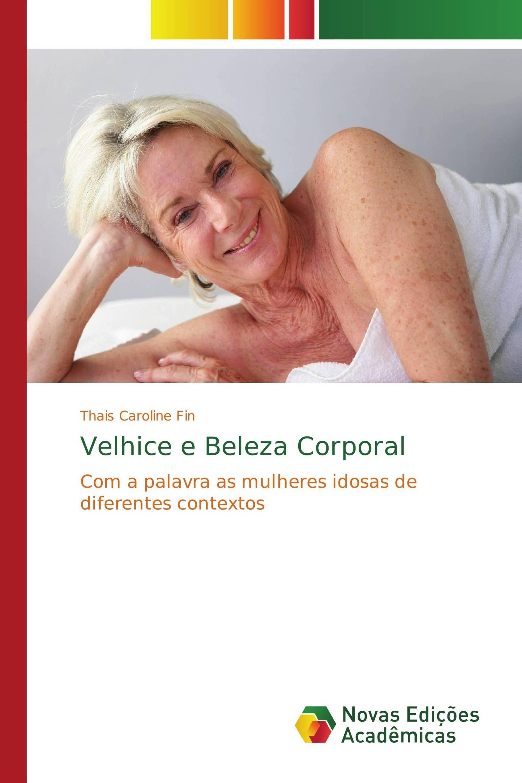 Velhice e Beleza Corporal