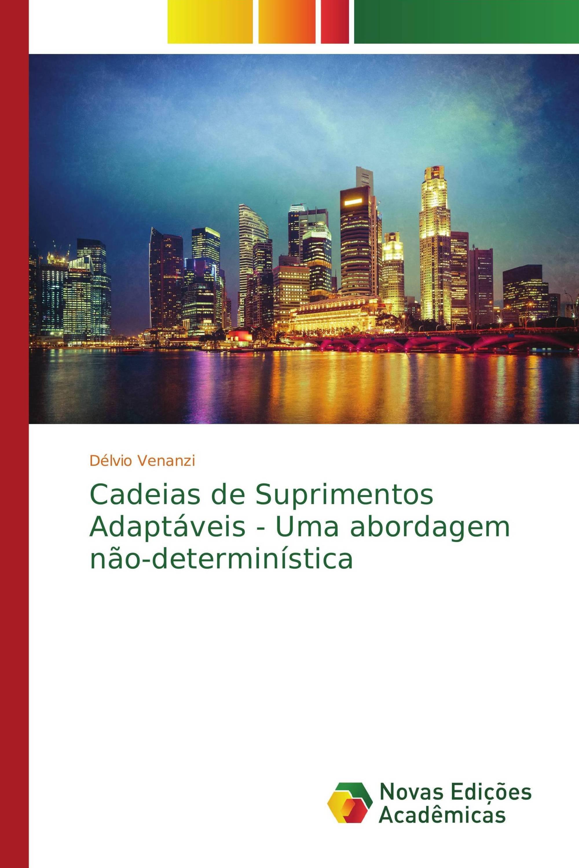Cadeias de Suprimentos Adaptáveis - Uma abordagem não-determinística