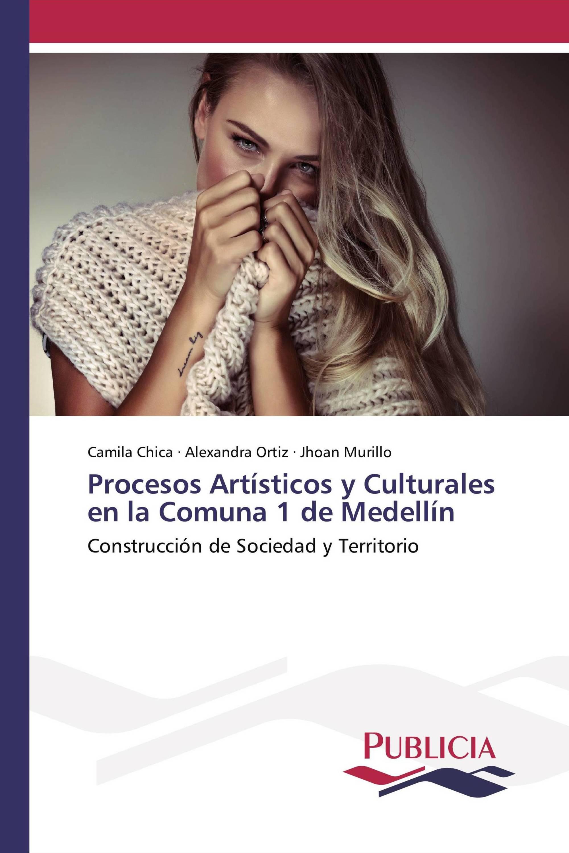 Procesos Artísticos y Culturales en la Comuna 1 de Medellín