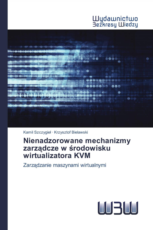 Nienadzorowane mechanizmy zarządcze w środowisku wirtualizatora KVM