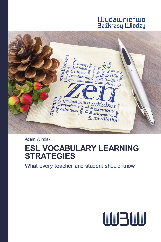 ESL VOCABULARY LEARNING STRATEGIES