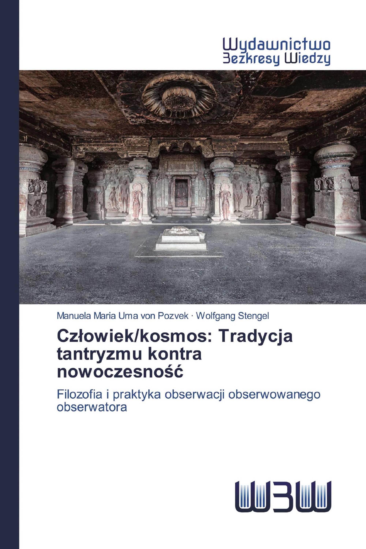 Człowiek/kosmos: Tradycja tantryzmu kontra nowoczesność