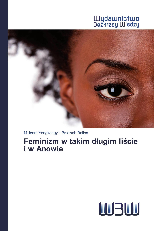Feminizm w takim długim liście i w Anowie