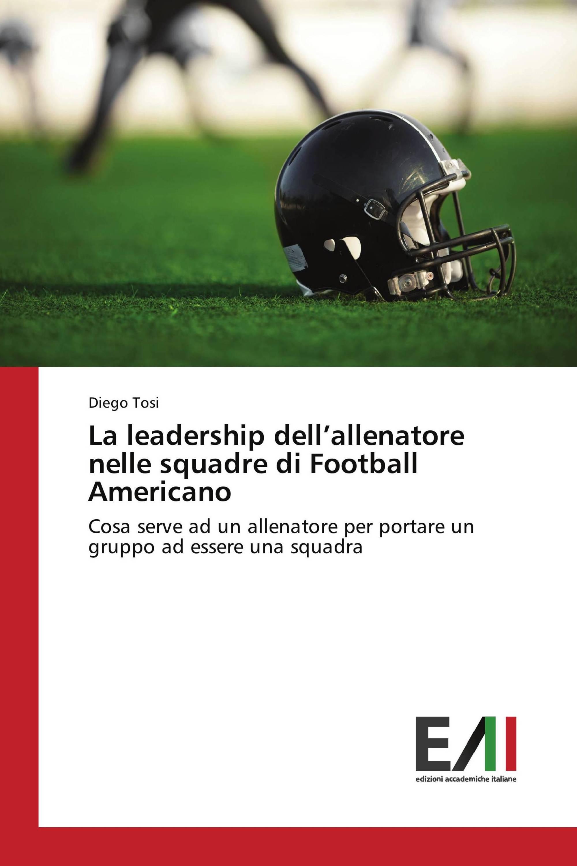 La leadership dell'allenatore nelle squadre di Football Americano