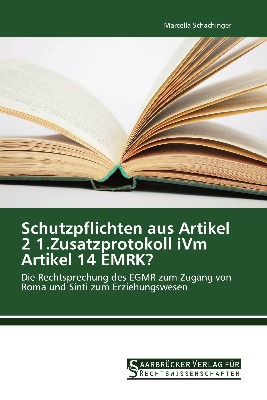 Schutzpflichten aus Artikel 2 1.Zusatzprotokoll iVm Artikel 14 EMRK?