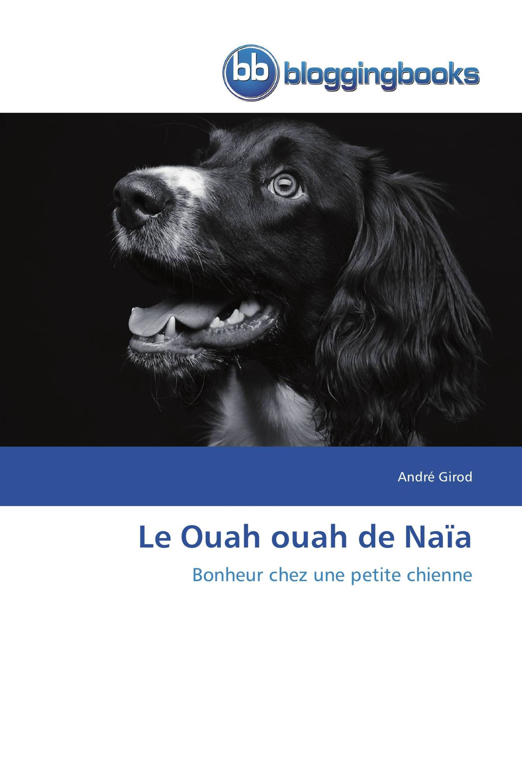 Le Ouah ouah de Naïa
