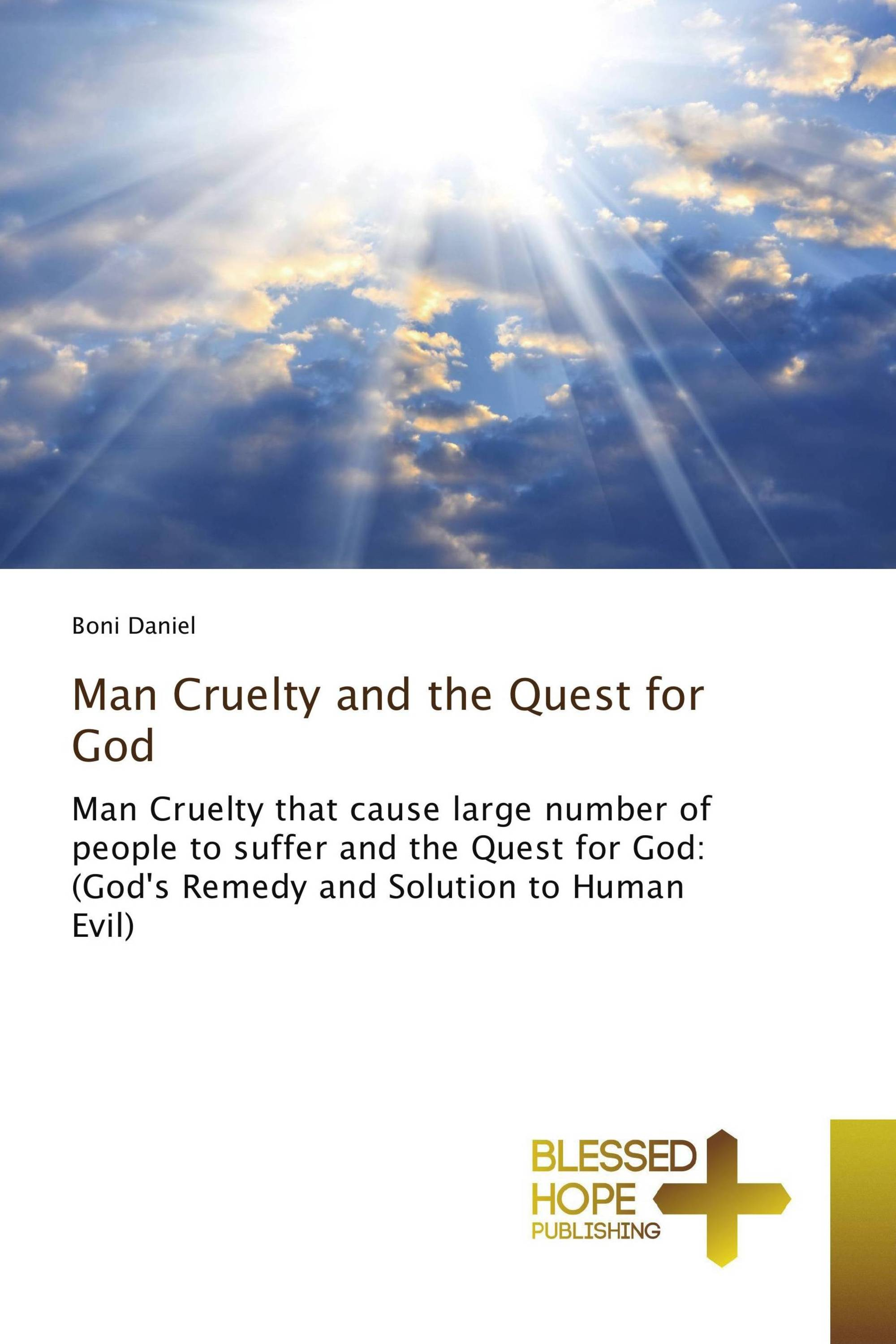 Man Cruelty and the Quest for God