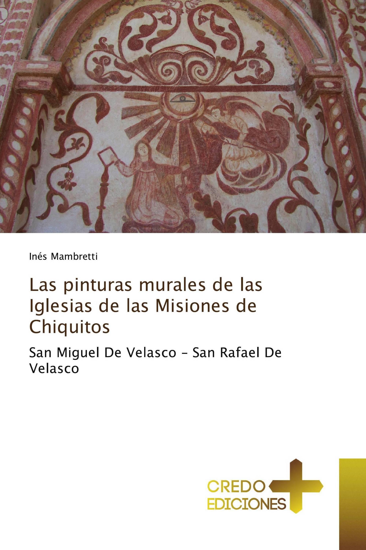 Las pinturas murales de las Iglesias de las Misiones de Chiquitos