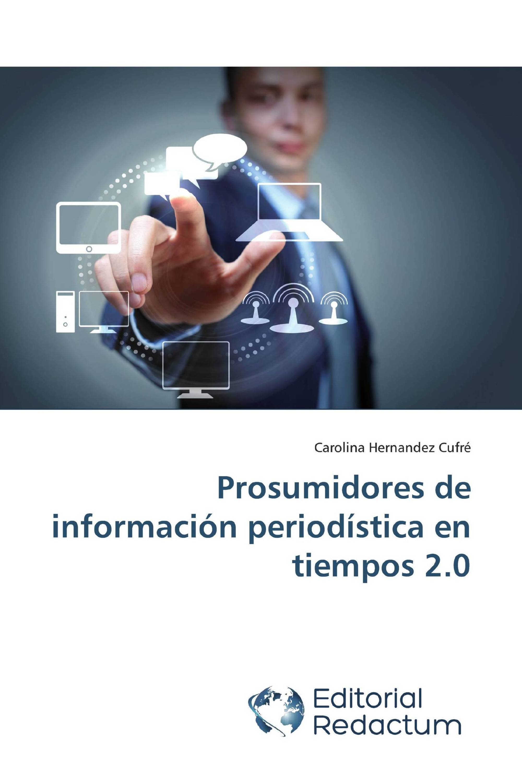 Prosumidores de información periodística en tiempos 2.0