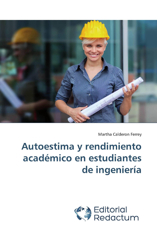 Autoestima y rendimiento académico en estudiantes de ingeniería