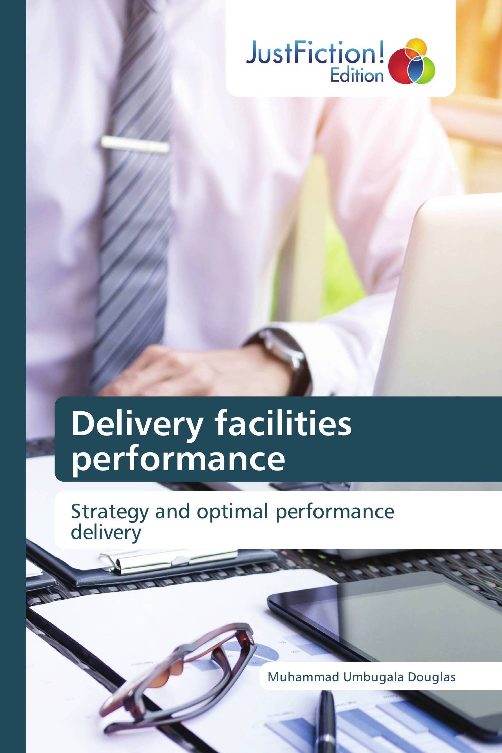 Delivery facilities performance
