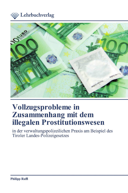 Vollzugsprobleme in Zusammenhang mit dem illegalen Prostitutionswesen