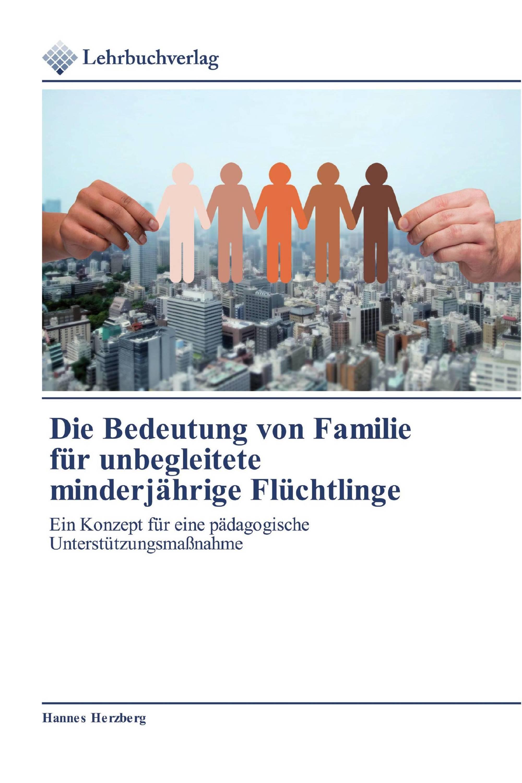 Die Bedeutung von Familie für unbegleitete minderjährige Flüchtlinge