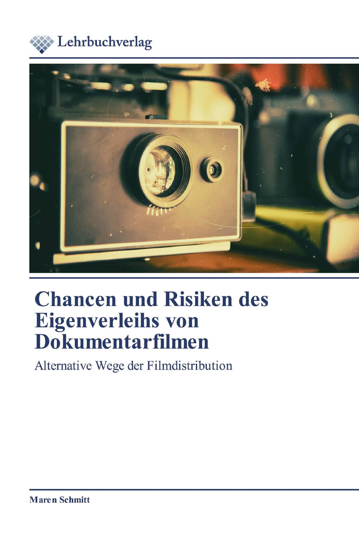 Chancen und Risiken des Eigenverleihs von Dokumentarfilmen