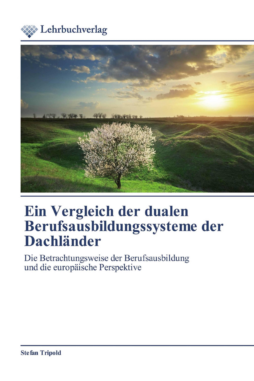 Ein Vergleich der dualen Berufsausbildungssysteme der Dachländer