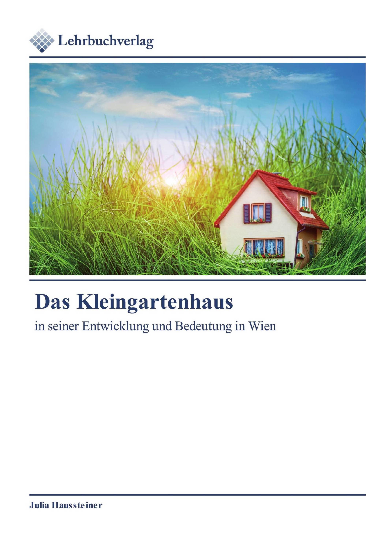 Das Kleingartenhaus